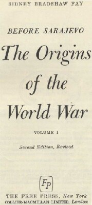 sidney bradshaw fay the origins of the world war thesis The origins of the world war by sidney bradshaw fay (review) frederic h soward the canadian historical review, volume 10, number 1, march 1929, pp.